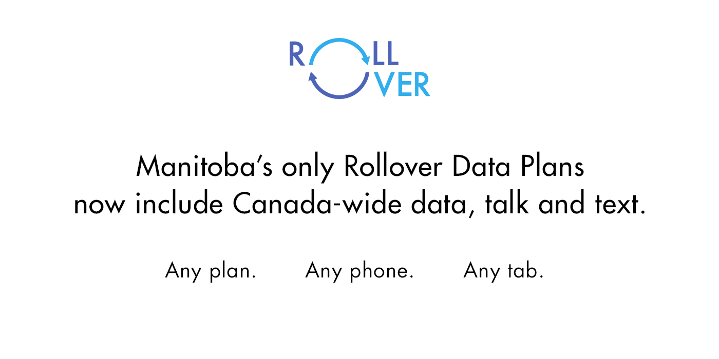 Manitoba's only Rollover Data Plans now include Canada-wide data, talk and text